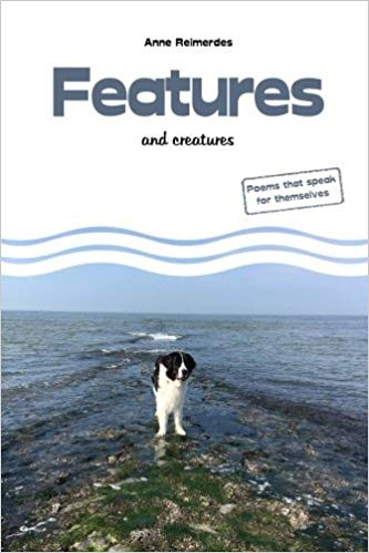 """Features and creatures - Poems that speak for themselves"" by Anne Reimerdes"