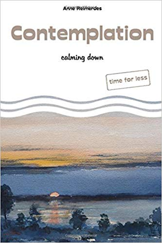 """Contemplation - calmind down - time for less"" by Anne Reimerdes"
