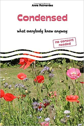 Condensed - What everybody knew anyway von Anne Reimerdes